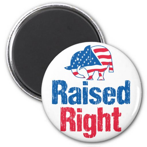 Raised Right - Republican 2 Inch Round Magnet