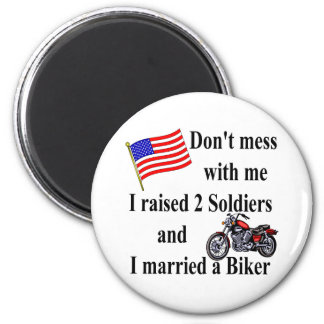 Raised two Soldiers Married a Biker Magnet