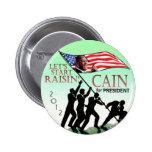 Raisin' Cain 2012 Pinback Button