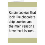 RAISIN COOKIES THAT LOOK LIKE CHOCOLATE CHIPS ARE GREETING CARD