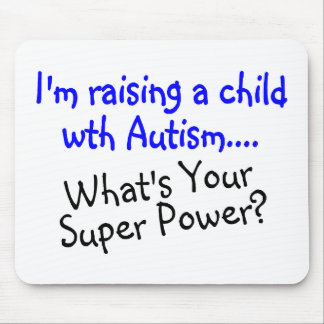 Raising A Child With Autism Whats Your Super Power Mouse Pad