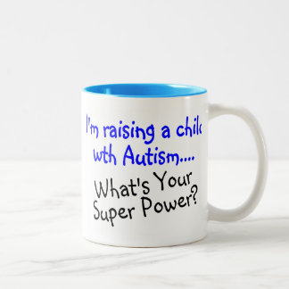 Raising A Child With Autism Whats Your Super Power Two-Tone Coffee Mug