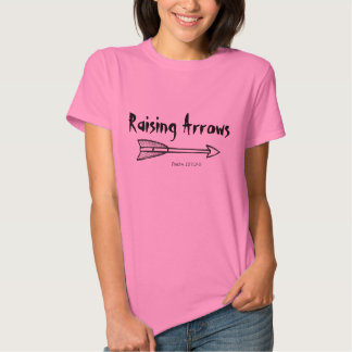 Raising Arrows Psalm 127:3-5 Shirts