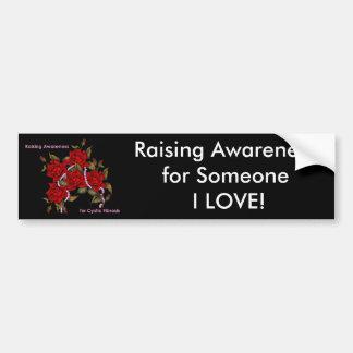 Raising Awareness for Someone I Love Car Bumper Sticker