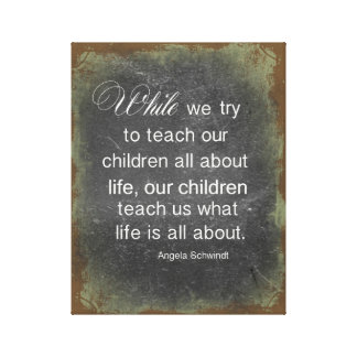 Raising Children Quote Canvas Print
