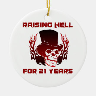 Raising Hell For 21 Years Ceramic Ornament