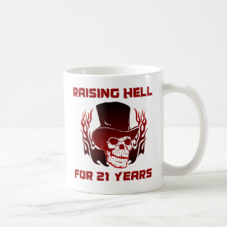 Raising Hell For 21 Years Coffee Mug