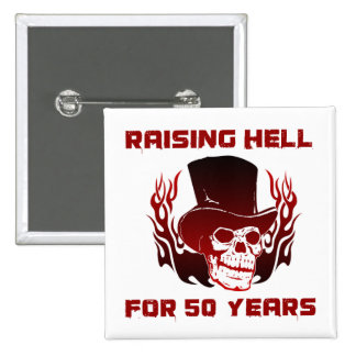 Raising Hell For 50 Years 2 Inch Square Button
