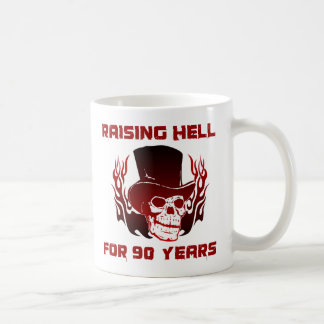 Raising Hell For 90 Years Coffee Mug