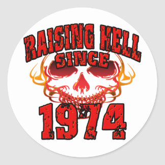 Raising Hell since 1974.png Classic Round Sticker