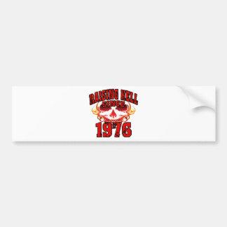 Raising Hell since 1976.png Bumper Sticker
