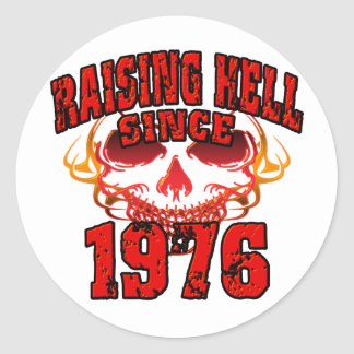 Raising Hell since 1976.png Classic Round Sticker
