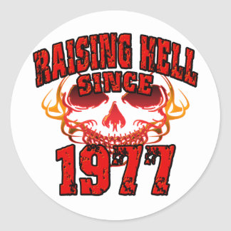 Raising Hell since 1977.png Classic Round Sticker