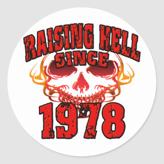 Raising Hell since 1978.png Classic Round Sticker