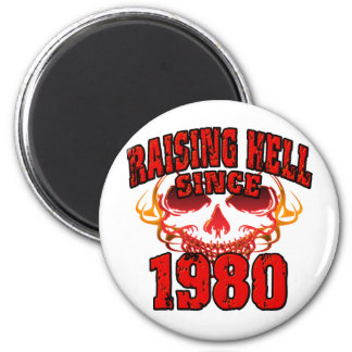 Raising Hell since 1980.png 2 Inch Round Magnet