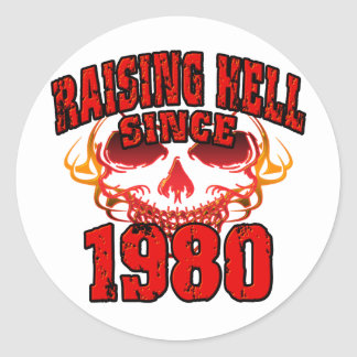 Raising Hell since 1980.png Classic Round Sticker
