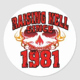 Raising Hell since 1981.png Classic Round Sticker