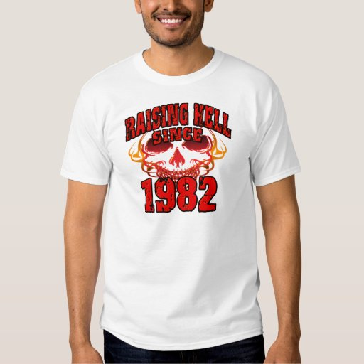 Raising Hell since 1982.png T Shirts