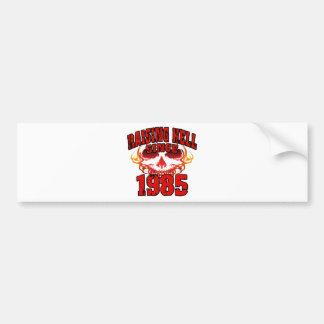 Raising Hell since 1985.png Bumper Sticker