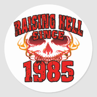 Raising Hell since 1985.png Classic Round Sticker