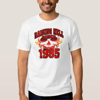 Raising Hell since 1985.png Shirt
