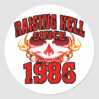 Raising Hell since 1986.png Classic Round Sticker