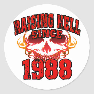 Raising Hell since 1988.png Classic Round Sticker