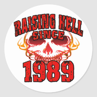 Raising Hell since 1989.png Classic Round Sticker