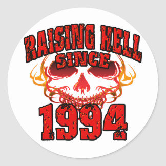 Raising Hell since 1994.png Classic Round Sticker