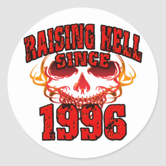 Raising Hell since 1996.png Classic Round Sticker
