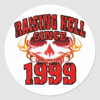Raising Hell since 1999.png Classic Round Sticker