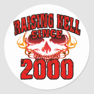 Raising Hell since 2000.png Classic Round Sticker