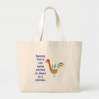 Raising Kids is Like Being Pecked to Death Large Tote Bag