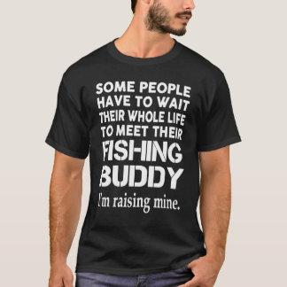 Raising My Fishing Buddy T-Shirt