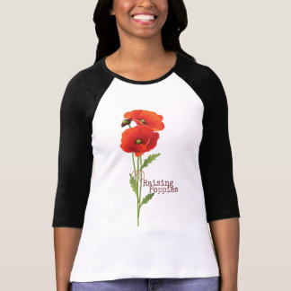 Raising Poppies T-Shirt