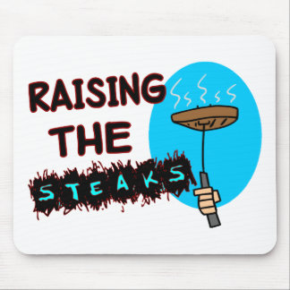 Raising The Steaks Mouse Pad