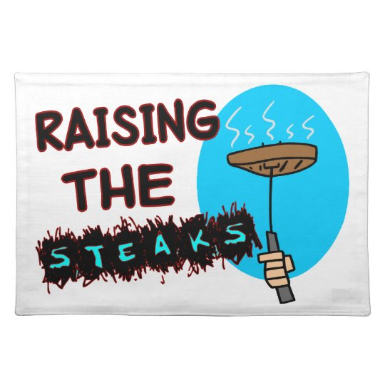 Raising The Steaks Placemat
