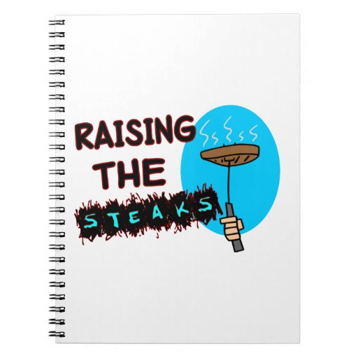 Raising The Steaks Spiral Note Book