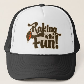 Raking in the Fun Trucker Hat