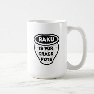 Raku is for Crack Pots Potters Mugs