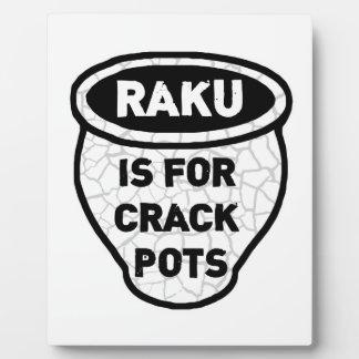 Raku is for Crack Pots Potters Plaque