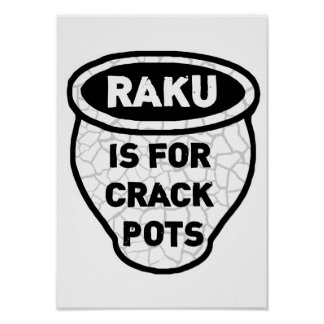 Raku is for Crack Pots Potters Poster