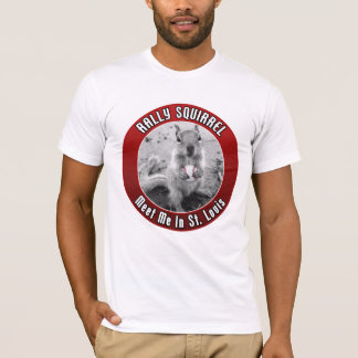Rally Squirrel - Meet me in Louis T-Shirt