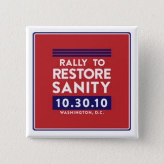 Rally to Restore Sanity Button! Pinback Button