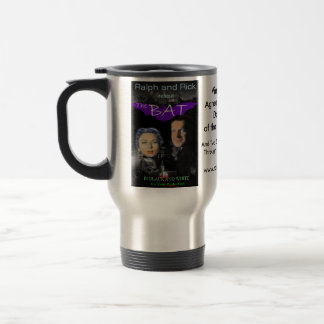 Ralph and Rick resent  THE BAT travel mug