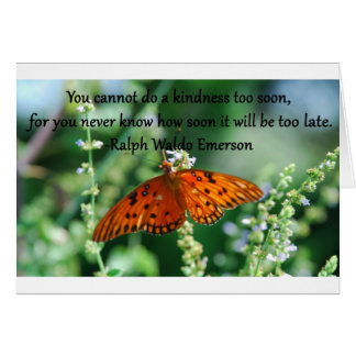 Ralph Emerson Quote.. You Cannot Do a Kindness.. Greeting Card