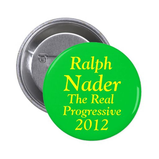 Ralph Nader for President 2012 Pinback Buttons