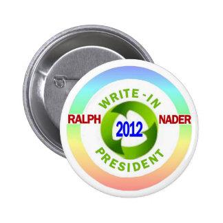Ralph Nader inscrito para el presidente 2012 Pin Redondo De 2 Pulgadas