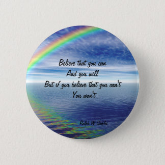 Ralph W staples Quotations-believe that you can Button