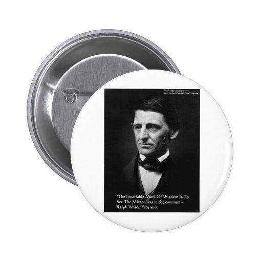 "Ralph Waldo Emerson ""Common Wisdom"" Quote Gifts Pins"